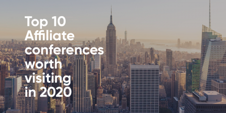 Top 10 Affiliate conferences worth visiting in 2020